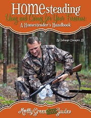 Molly Green Bite-Sized Guide: Using & Caring for Your Firearms: A Homesteader's Handbook
