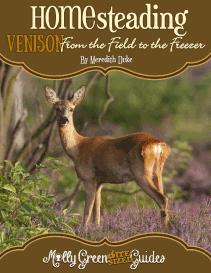 Molly Green Bite-Sized Guide: Venison: From the Field to the Freezer