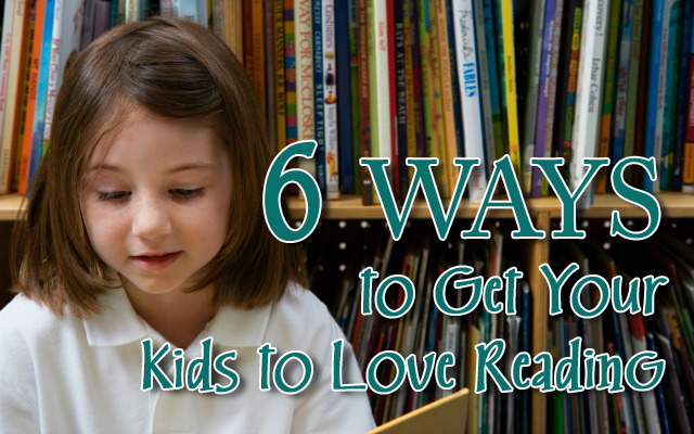 HwH - 6 Ways to Get Your Kids to Love Reading