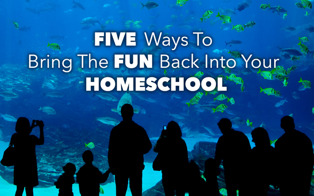 bring the fun back into your homeschool