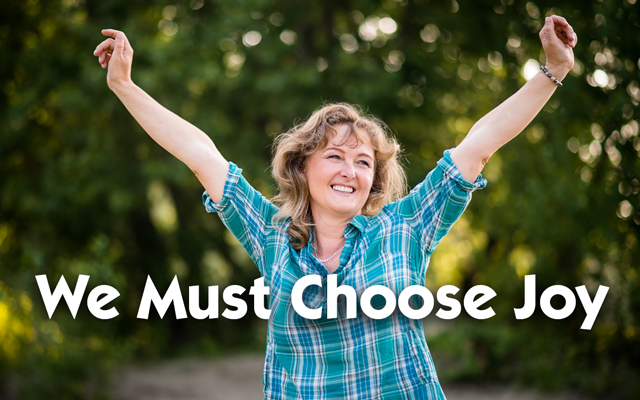 choose to be joyful