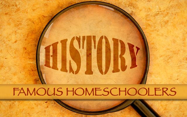 famous homeschooler