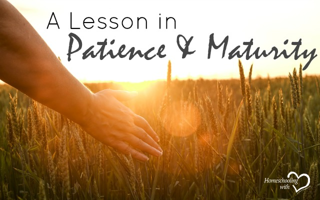 patience and maturity