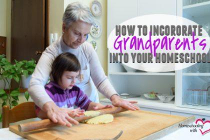 incorporate grandparents into your homeschool