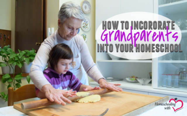 incorporate grandparents into your homeschool