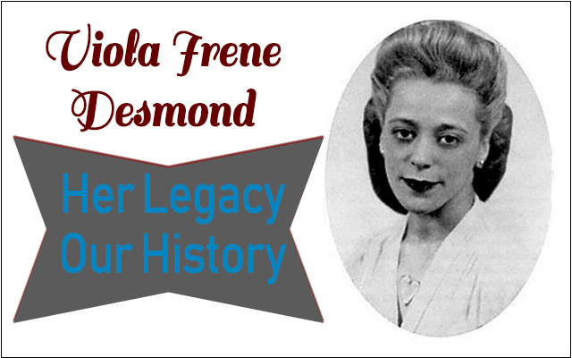 Viola Irene Desmond - Her Legacy Our History [image of Viola Desmond]