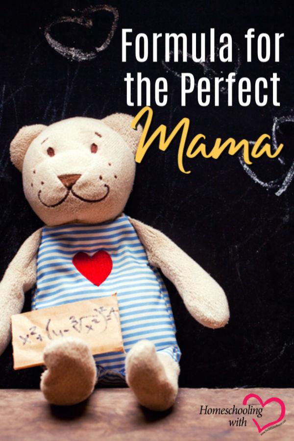 Hey Mama Monday: Formula for the Perfect Mama