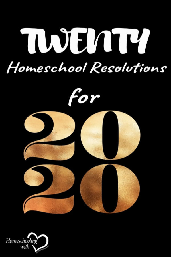 Twenty Homeschool Resolutions for 2020
