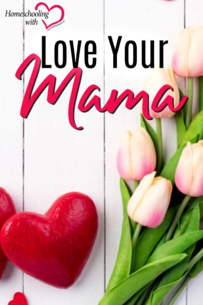 Hey Mama Monday: Love Your Mama