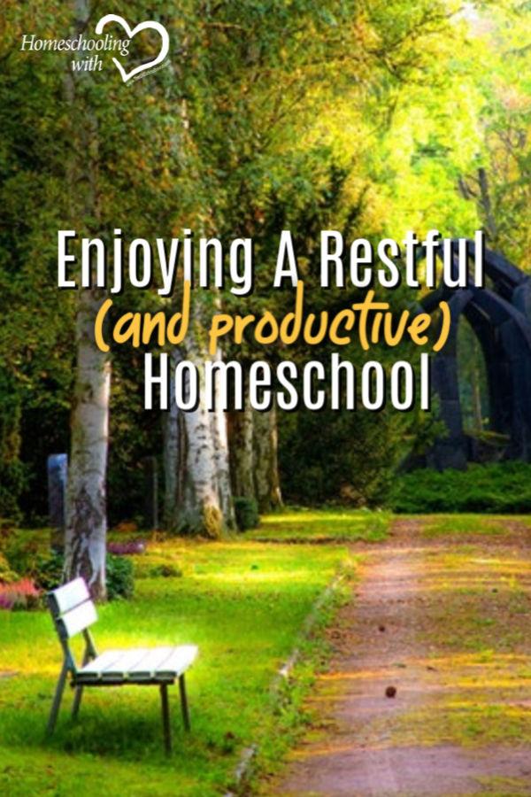 Enjoying A Restful (And Productive) Homeschool