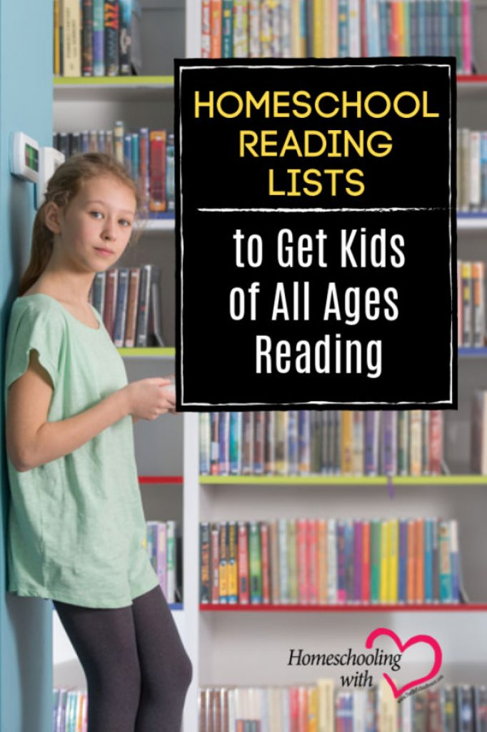 Homeschool Reading Lists to Get Kids of All Ages Reading