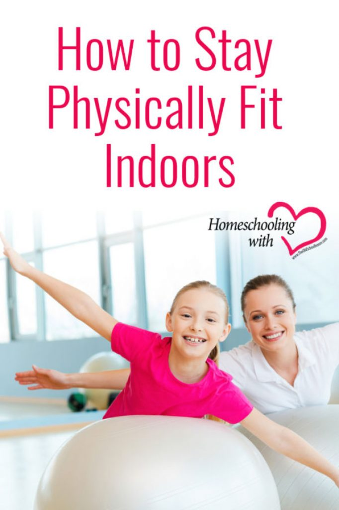 How to Stay Physically Fit Indoors