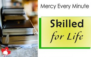 Mercy Every Minute - Skilled for Life