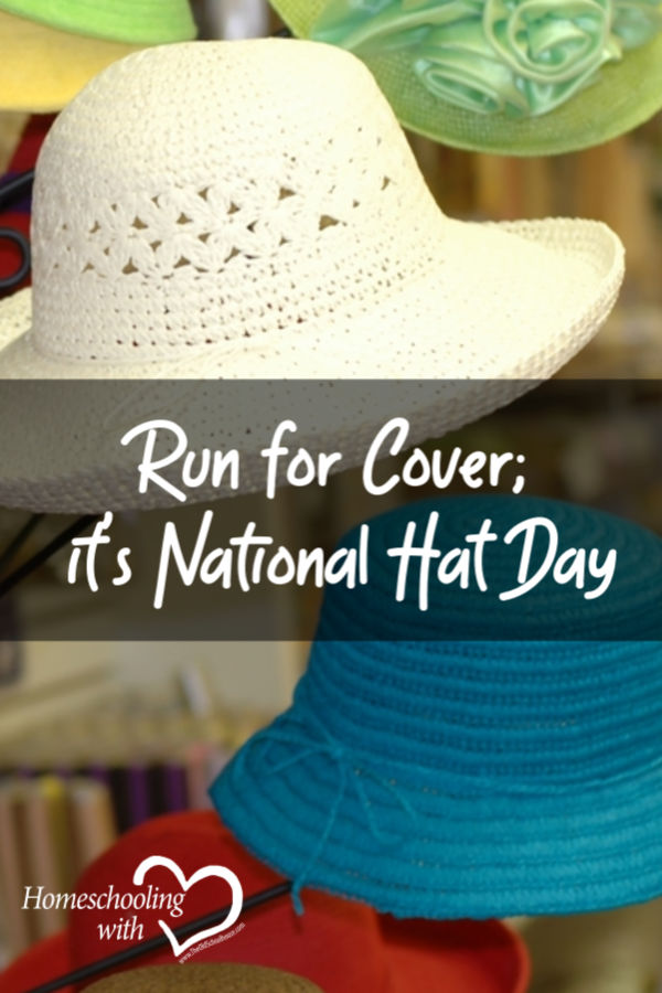 Run for Cover; It's National Hat Day