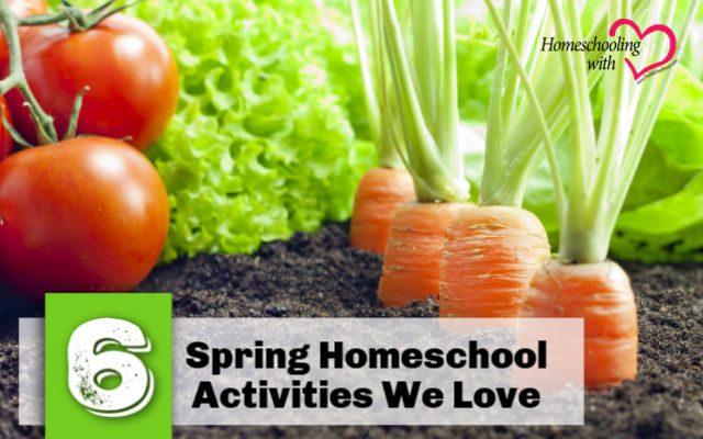 spring homeschool activities