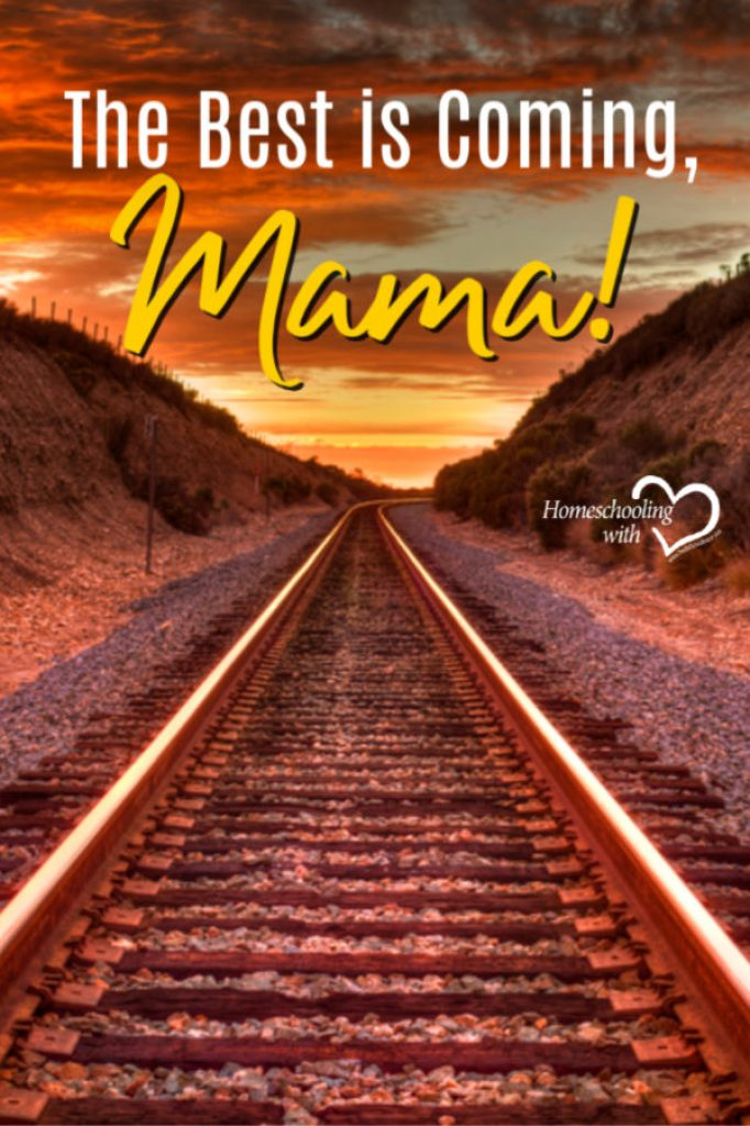 Hey Mama Monday: The Best is Coming, Mama!