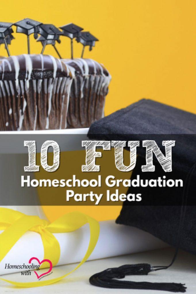 10 Fun Homeschool Graduation Party Ideas