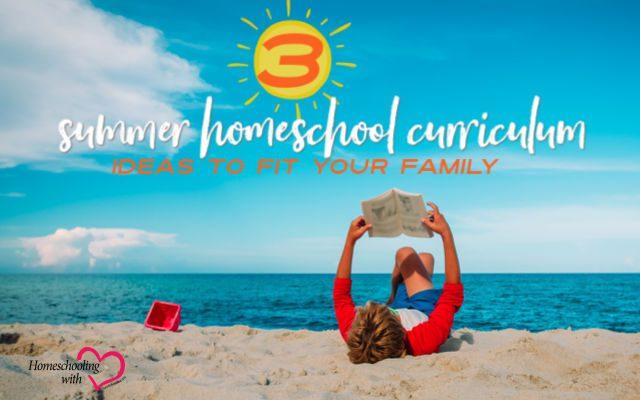 summer homeschool curriculum