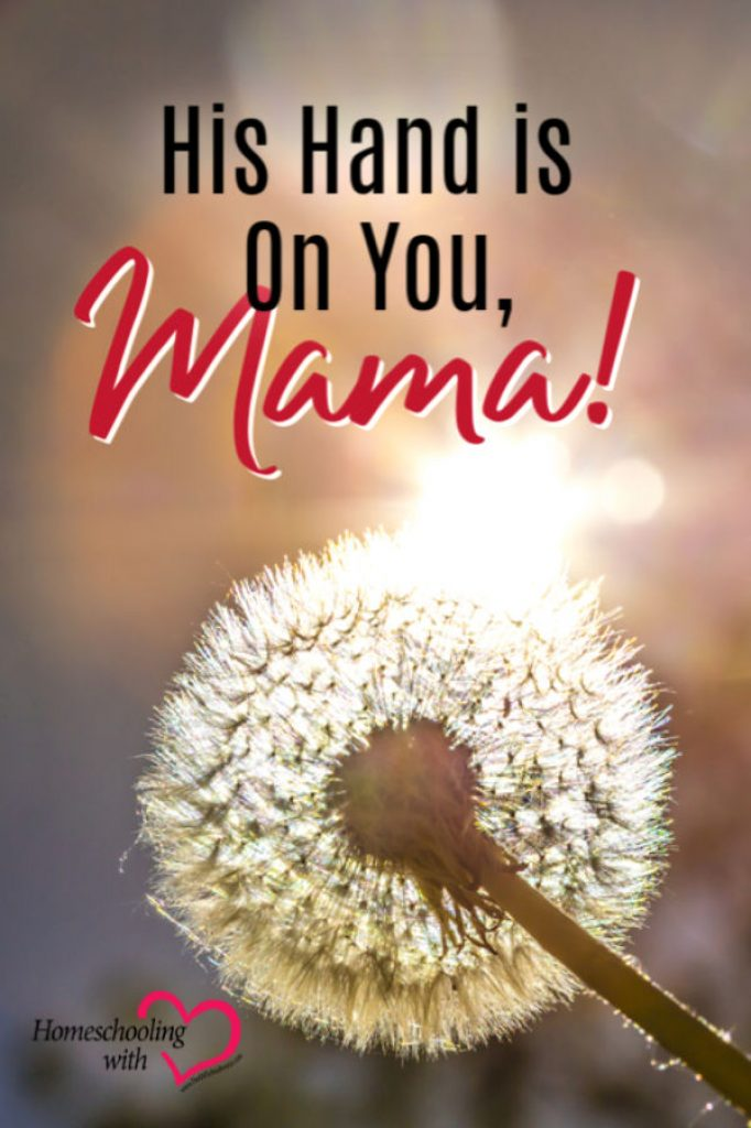 Hey Mama Monday: His Hand is On You, Mama!
