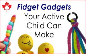 Fidget Gadgets Your Active Child Can Make - 3 quick projects pictured