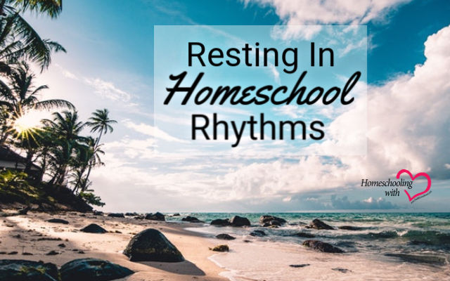 homeschool rhythms