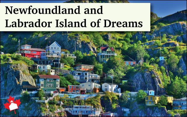 Newfoundland and Labrador - Island of Dreams