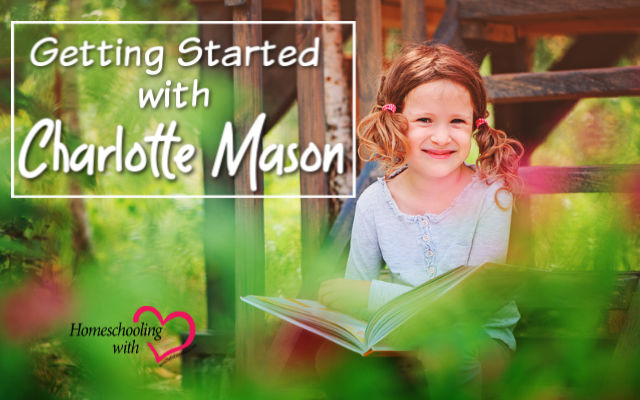 getting started with charlotte mason