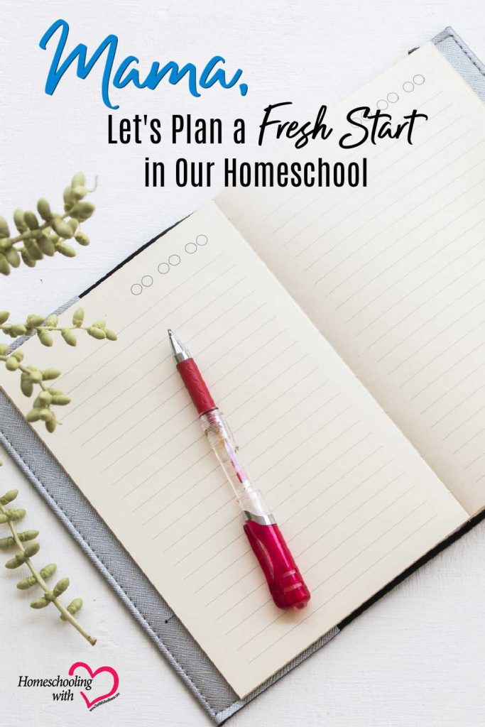 Hey Mama Monday: Mama, Let's Plan a Fresh Start in Our Homeschool