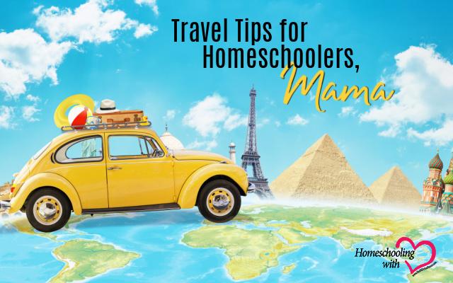 travel tips for homeschoolers