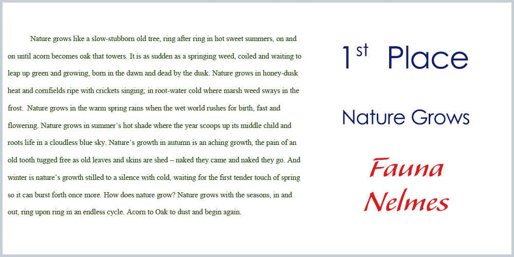 First place winner Creative Writing - Nature Grows by Fauna Nelmes
