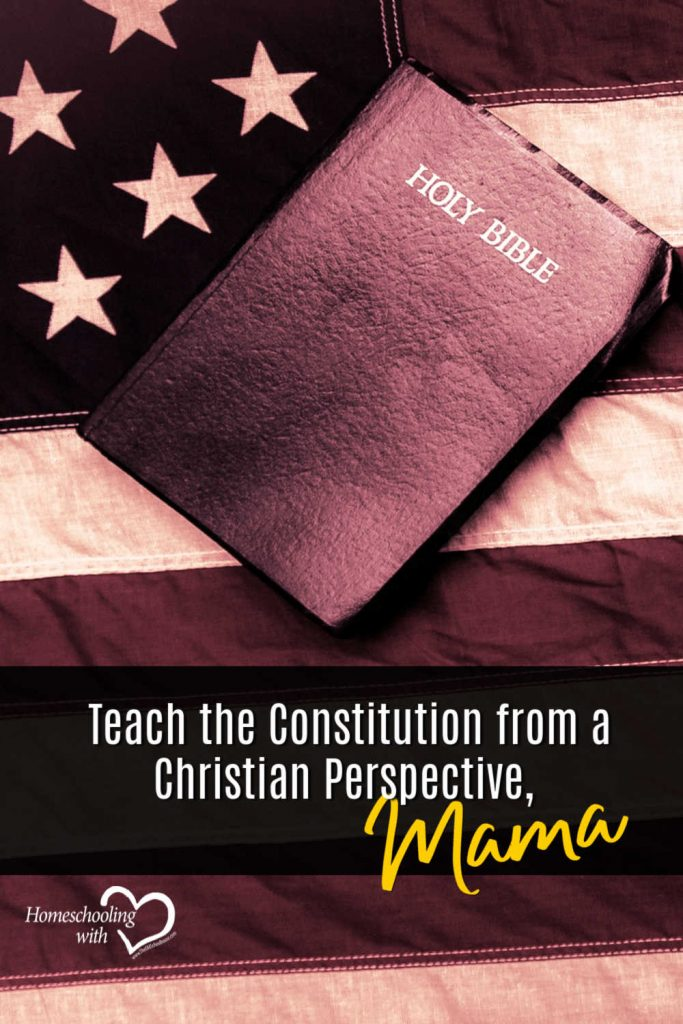 Hey Mama Monday: Teach The Constitution From A Christian Perspective, Mama