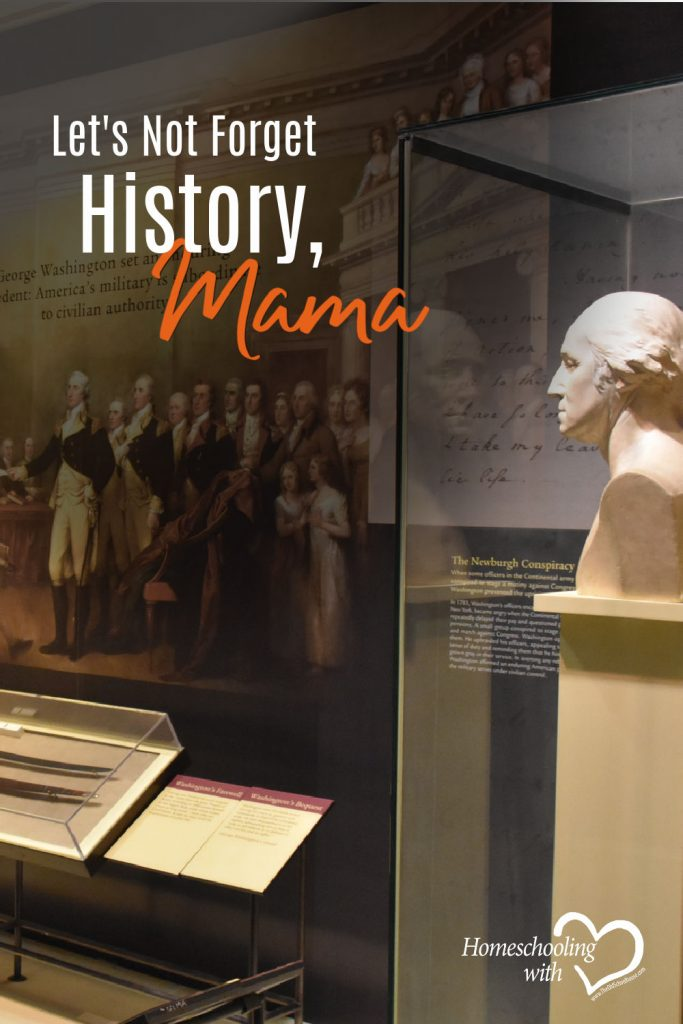 Hey Mama Monday: Let's Not Forget About History, Mama