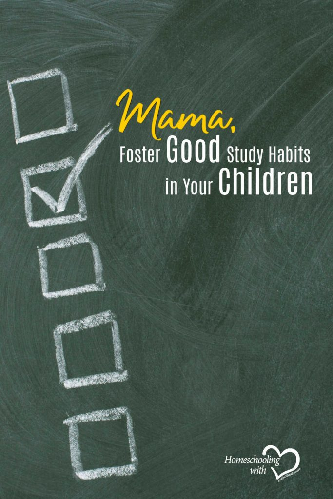 Hey Mama Monday: Mama, Foster Good Study Habits in Your Children