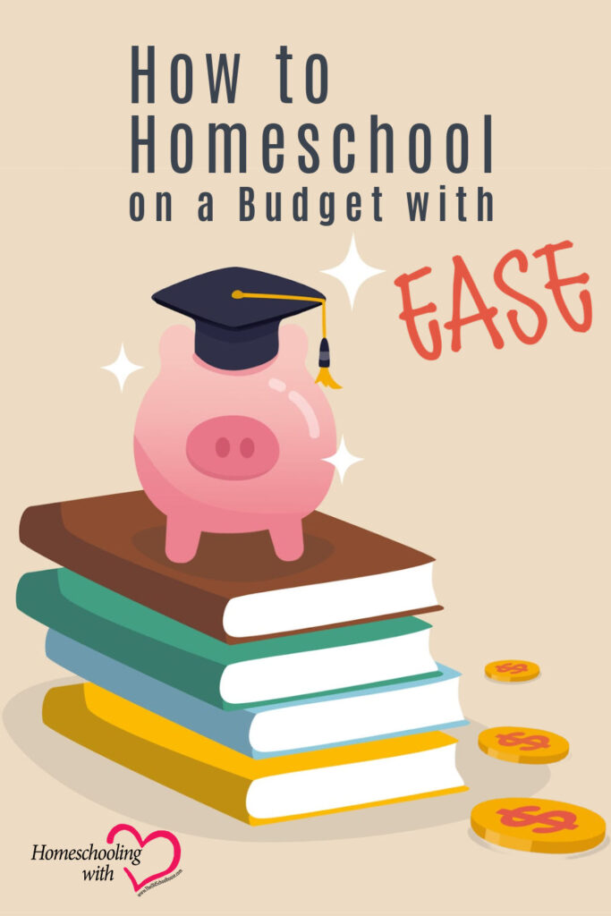 Here is How to Homeschool on a Budget with Ease