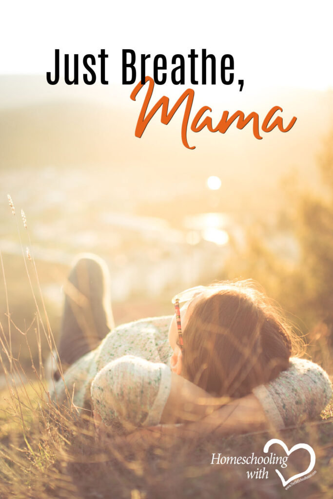 Hey Mama Monday: Just Breathe, Mama