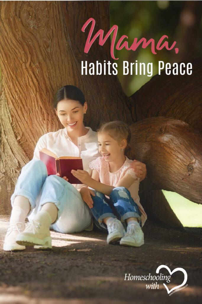 Hey Mama Monday: Habits Bring Peace