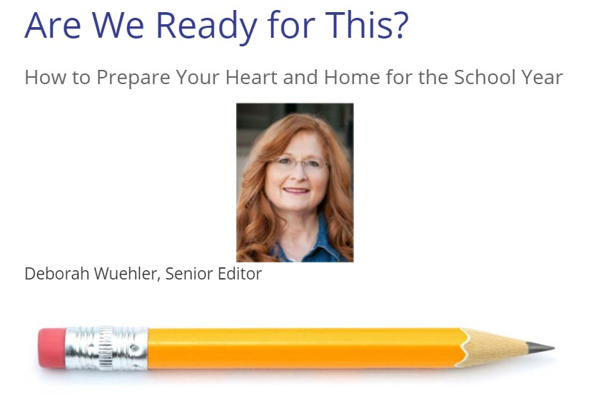 picture of a pencil, The Old Schoolhouse Senior Editor Deborah Wuehler and the Headline Are We Ready for This? How to Prepare Your Heart and Home for the School Year