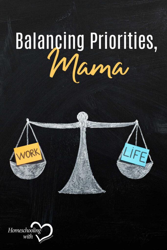 Hey Mama Monday: Balancing Priorities, Mama