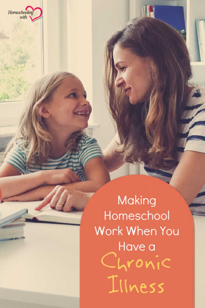 Tips for Making Homeschool Work When You Have a Chronic Illness