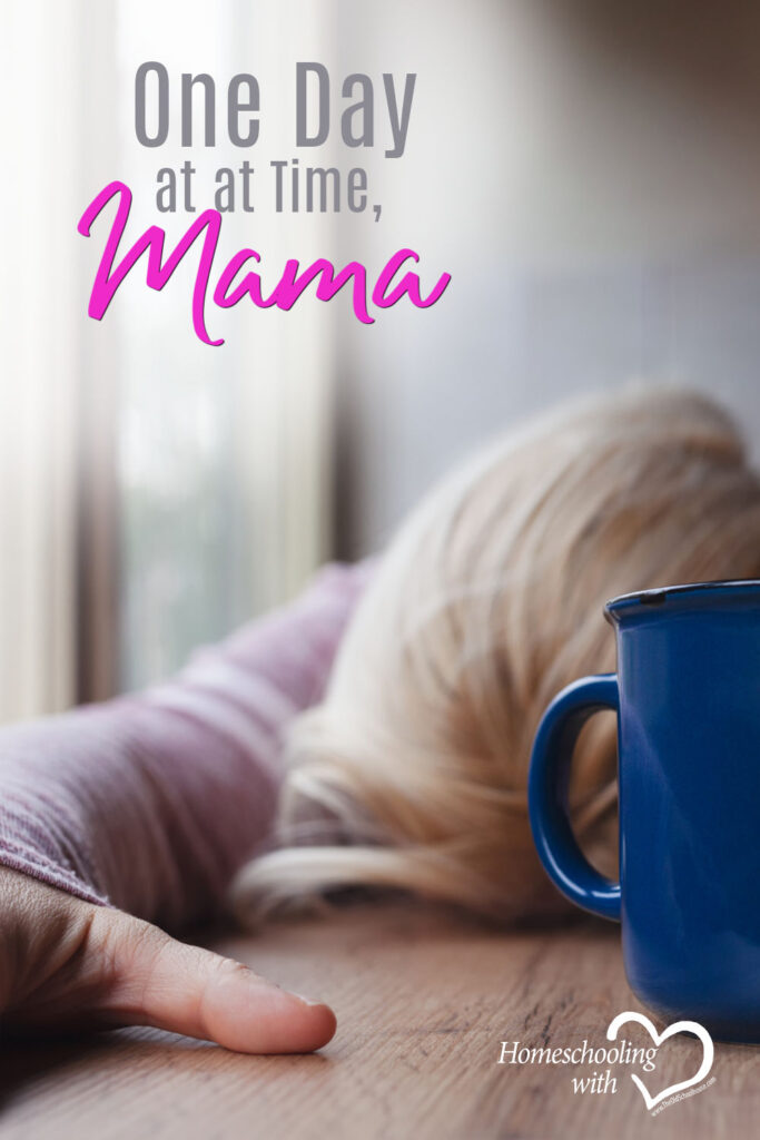 Hey Mama Monday: One Day at a Time, Mama